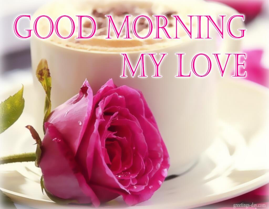 My Love Good Morning Images